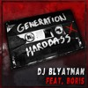 DJ Blyatman - Generation Hardbass feat. Life of Boris