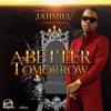 Jahmiel - A Better Tomorrow