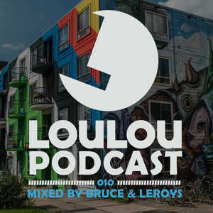 LouLou Players & Bruce Leroys - LouLou Podcast 010 2018-08-09 Artwork