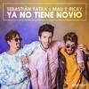 Sebastian Yatra Ft Mau Y Ricky - Ya No Tiene Novio Portada del disco