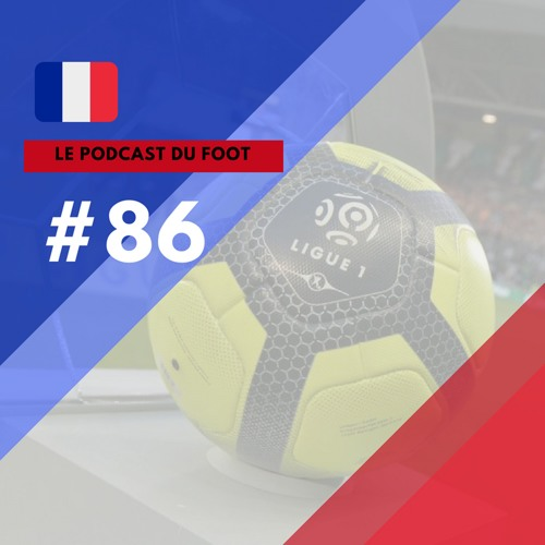 Le Podcast du Foot #86 | Super guia da temporada