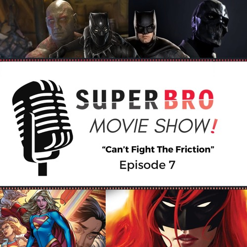 Can't Fight The Friction - SuperBro MovieShow Ep. 7