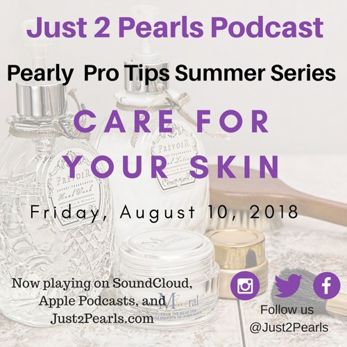 Pearl Pro-Tip 5: Care For Your Skin