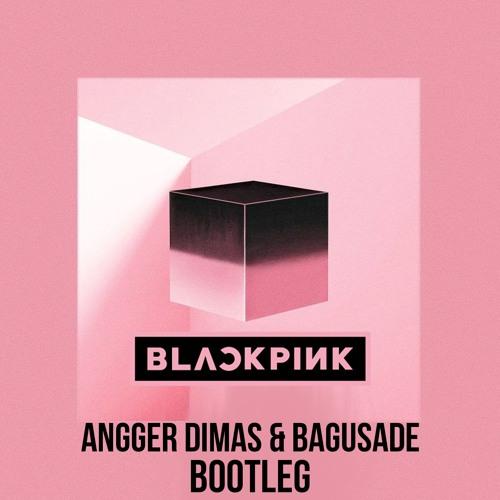 Blackpink - DDU DU DDU DU (Angger Dimas & Bagusade 4AM Bootleg) by