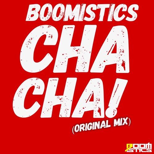 Boomistics - Cha Cha! (Original mix) [CLICK 'Buy' FOR DOWNLOAD]