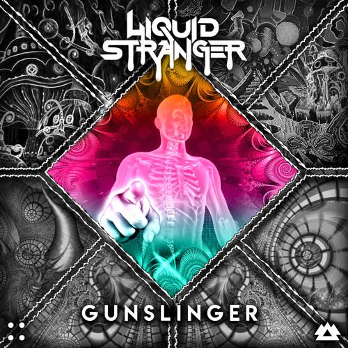 Liquid Stranger - Gunslinger feat. Pistol