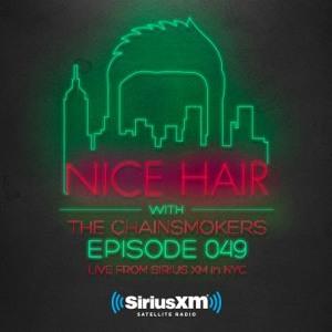 The Chainsmokers & Botnek - Nice Hair 049 2018-08-09 Artwork