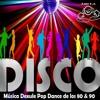 Música Dexule Pop Dance De Los 80 & 90