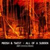 Moosh & Twist - All Of A Sudden (Rief Chocka Remix)   Free Download