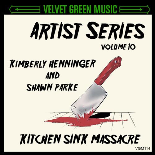 Artist Series Vol 10 - Kim and Shawn - Kitchen Sink Massacre