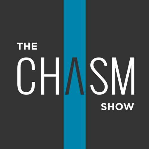 The Chasm Show