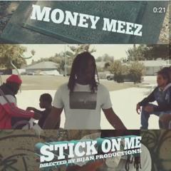 Money meez -stick on me