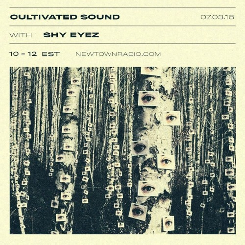 Cultivated Sound Newtown Radio 015: Shy Eyez