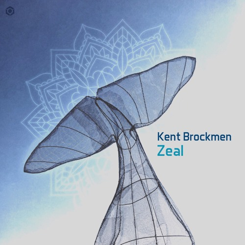 Kent Brockmen - Zeal (OUT NOW ! on Blue Tunes Rec.)