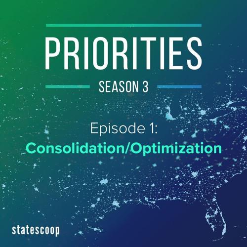 Priorities — Season 3, Episode 1: Consolidation/Optimization