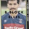 B-Block Blues - Ipswich Town Vs Blackburn Rovers 04/08/18