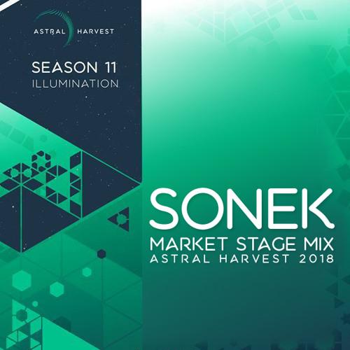 SONEK - Market Stage Mix - Astral Harvest 2018