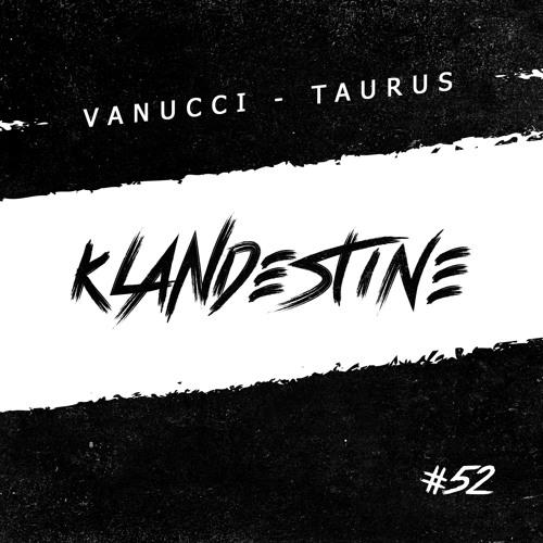 Vanucci - Taurus [KLANDESTINE 052]