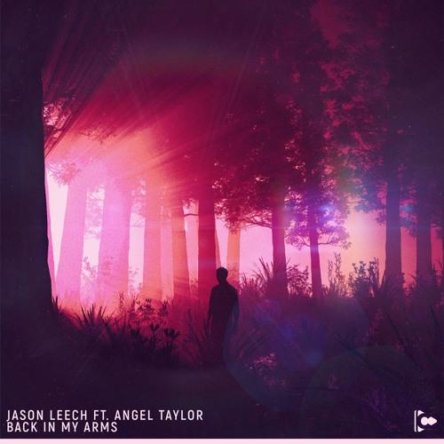 Jason Leech ft. Angel Taylor - Back In My Arms