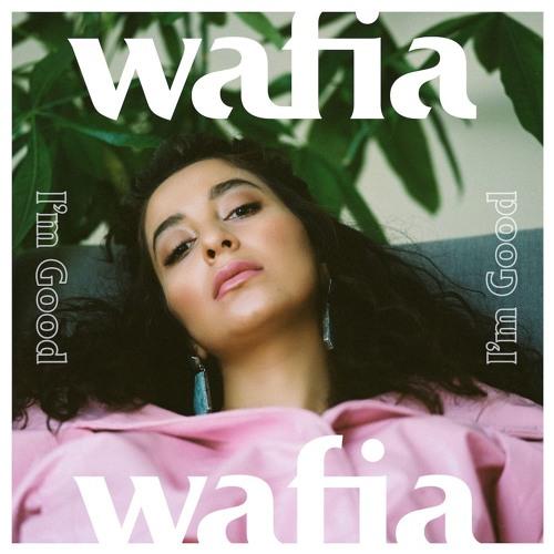 Wafia — I'm Good