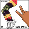 *NEW* A-Star - Kupe Dance (Official Audio) - @Papermakerastar