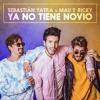Sebastian Yatra, Mau Y Ricky - Ya No Tiene Novio Portada del disco