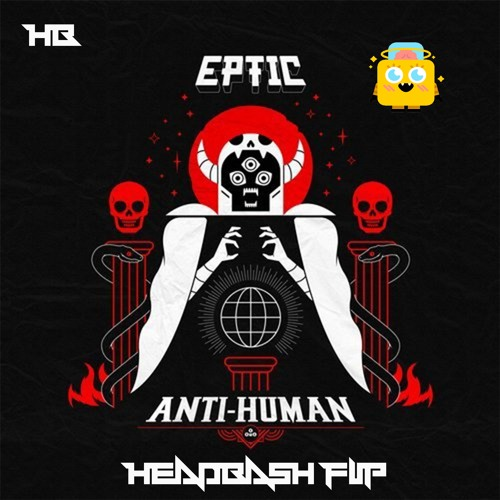 Eptic - No Mercy (HEADBASH FLIP) *FREE DOWNLOAD*