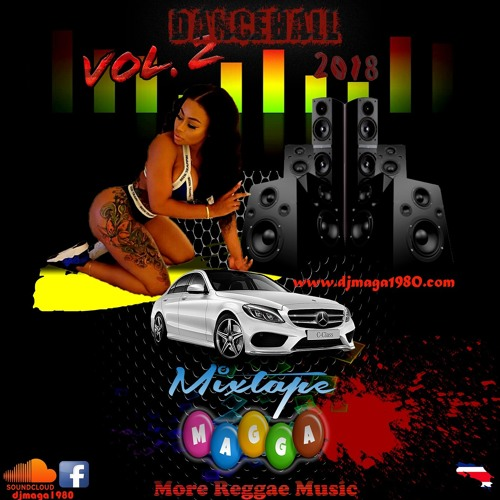 MIXTAPE MAGGA - MORE REGGAE MUSIC 2018 VOL - 2