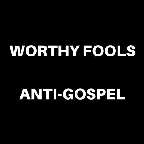 Worthy Fools - Anti-Gospel (Samples)