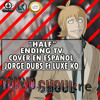 Tokio Ghoul:re - Ending Tv- Cover En Español - Jorge Dubs Ft Luxe KO