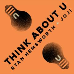 Think About U ft. Joji