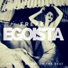 FREAK -EGOISTA { PRODUCE BY ONI ON THE BEAT }