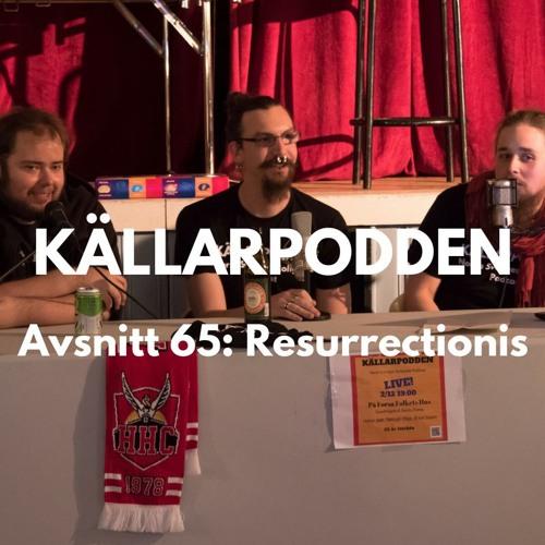 Avsnitt 65: Resurrectionis