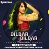 DILBAR DILBAR (NEW VERSION REMIX) DJ SANTOSH JAJPUR.mp3