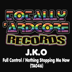 J.K.O - Nothing Stopping Me Now (TA046)- OUT 21.1.19