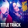 Happy Bhag Jayegi Title Track (RaagSong.Com)