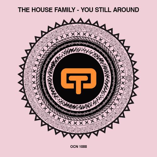 The House Family - You Still Around (Original)