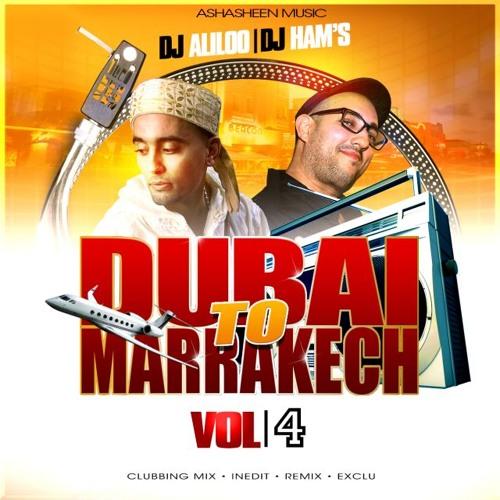 Dubai To Marrakech Vol4 - 2K18 Dj Aliloo & Dj Ham's