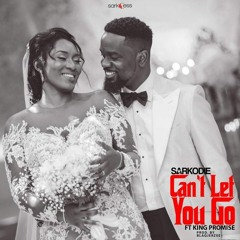 Sarkodie ft King Promise - Cant Let You Go