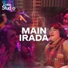 Main Irada, Coke Studio Season 11, Episode 1.