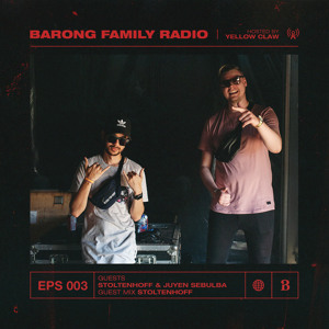 Yellow Claw & Stoltenhoff - Barong Family Radio 003 2018-08-10 Artwork