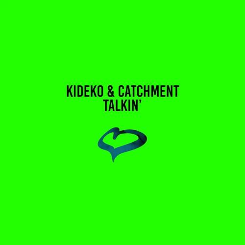 Kideko & Catchment - Talkin'