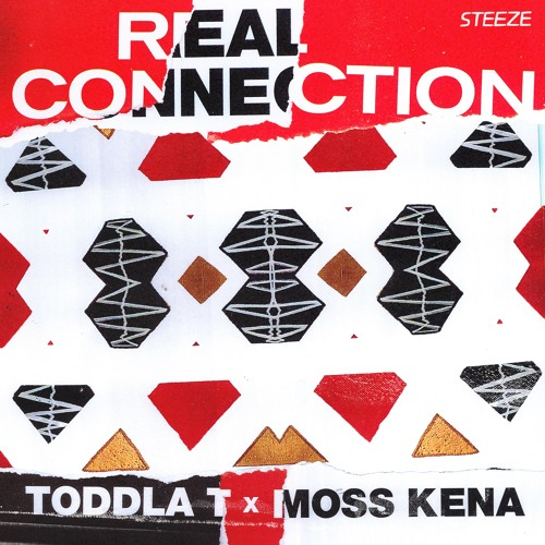 Toddla T x Moss Kena - Real Connection