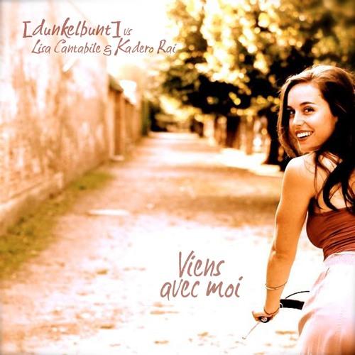 Viens Avec Moi - [dunkelbunt] ft. Lisa Cantabile & Kadero Rai