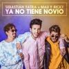 Sebastian Yatra Ft Mau Y Ricky - Ya No Tiene Novio (Dj Salva Garcia & Dj Alex Melero 2018 Edit) Portada del disco