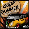 Good To SuMMeR 2018 -GooD VibeS SounD *FREE DOWNLOAD*