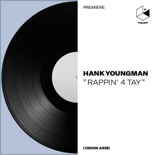 Premiere : Hank Youngman - Rappin' 4 Tay