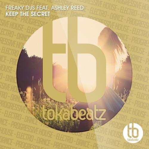 Freaky DJs - KEEP THE SECRET (ft Ashley Reed )