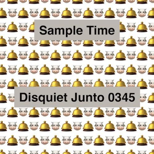 Disquiet Junto Project 0345: Sample Time