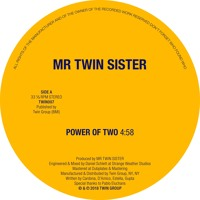 Mr Twin Sister - Power of Two